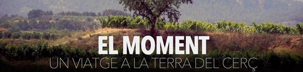 Pel·lícula 'El moment. Un viatge a la terra del cerç'